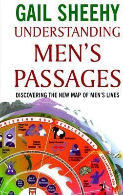 Understanding Men's Passages: Discovering the New Map of Men's Lives 9780786216390