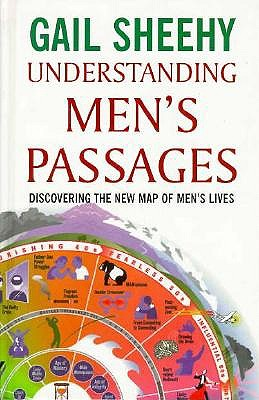 Understanding Men's Passages: Discovering the New Map of Men's Lives 9780786216383
