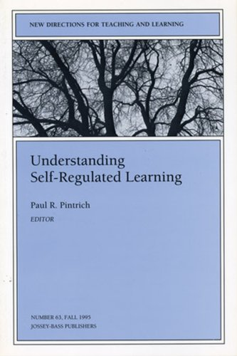 Understanding Self-Regulated Learning: New Directions for Teaching and Learning 9780787999780
