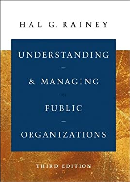 Understanding and Managing Public Organizations 9780787965617