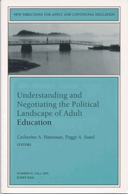 Understanding and Negotiating the Political Landscape of Adult Education 9780787957759