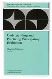 Understanding and Practicing Participatory Evaluation: New Directions for Evaluation