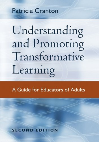 Understanding and Promoting Transformative Learning: A Guide for Educators of Adults 9780787976682
