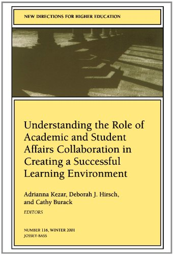 Understanding the Role of Academic and Student Affairs Collaboration in Creating a Successful Learning Environment: New Directions for Higher Educatio 9780787957841