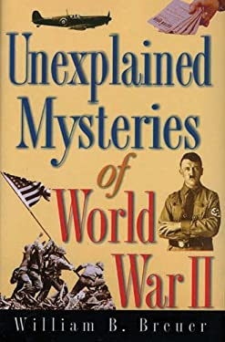 Unexplained Mysteries of World War II 9780785822530