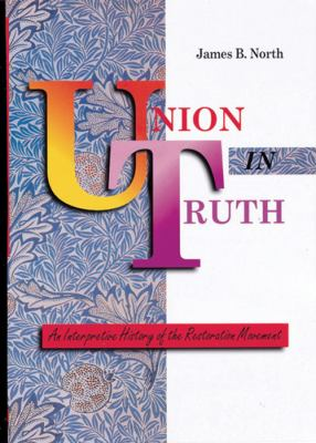Union in Truth-Spec: An Interpretive History of the Restoration Movement