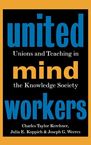 United Mind Workers: Unions and Teaching in the Knowledge Society 9780787908294
