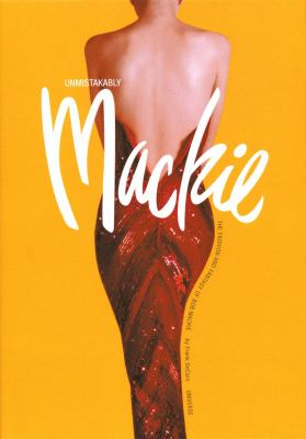 Unmistakable MacKie: The Fashion and Fantasy of Bob MacKie 9780789306524