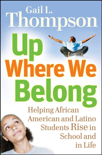 Up Where We Belong: Helping African American and Latino Students Rise in School and in Life 9780787995973
