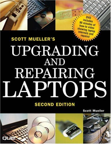 Upgrading and Repairing Laptops [With DVD] 9780789733764