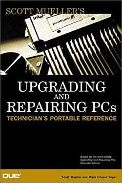 Upgrading and Repairing PCs: Technician's Portable Reference 9780789720962