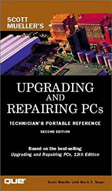 Upgrading and Repairing PCs: Technician's Portable Reference 9780789724540