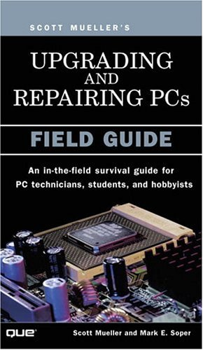 Upgrading and Repairing PCs: Field Guide 9780789726940