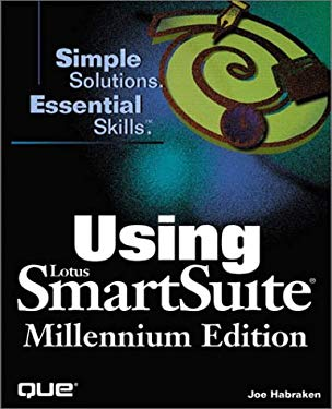 Using Lotus Smartsuite Millennium Edition (Using...) Joe Habraken and Joseph W. Habraken