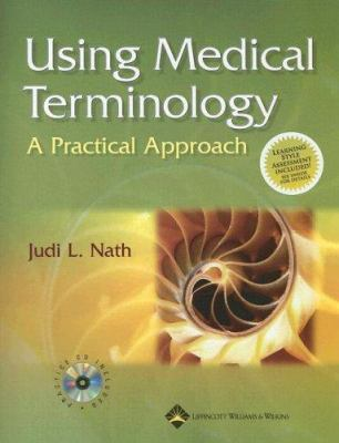Using Medical Terminology: A Practical Approach [With CDROMWith Blackboard Online Course Student Access Code] 9780781759724