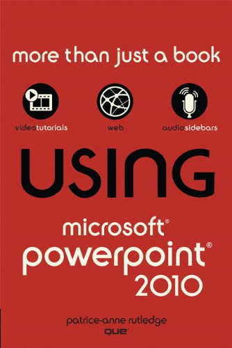 Using Microsoft PowerPoint 2010 9780789742940