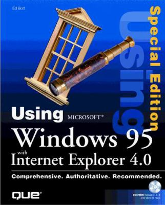 Using Microsoft Windows 95 with Internet Explorer 4.0 [With Includes Explorer 4, Tools, System Utilities...] 9780789715531
