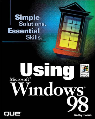 Using Microsoft Windows 98 9780789715944
