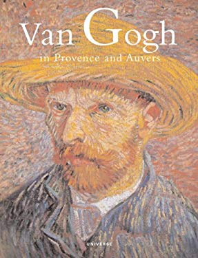 Van Gogh in Provence and Auvers 9780789399816