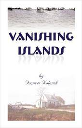"""Vanishing Islands: A Story of History's Invisible People"""" on Islands in the Chesapeake Bay-How They Lived and Worked and Play"""