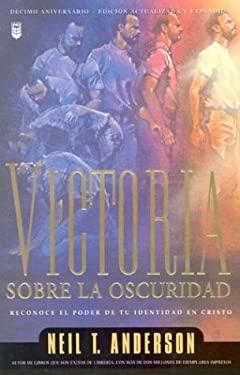 Victoria Concluido la Oscuridad = Victory Over the Darkness 9780789908391