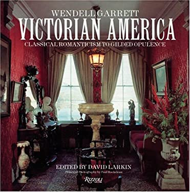 Victorian America: Classical Romanticism to Gilded Opulence 9780789300256