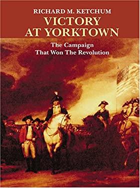 Victory at Yorktown 9780786272884