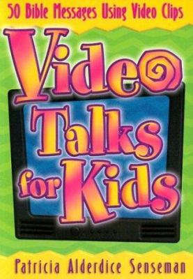 Video Talks for Kids: 50 Bible Messages Using Video Clips [With Video] 9780784711613