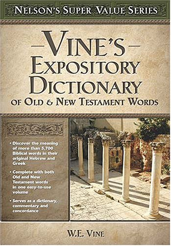 Vine's Expository Dictionary of the Old & New Testament Words 9780785250548