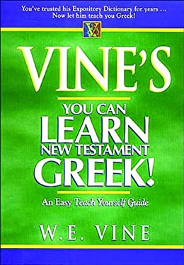 Vine's You Can Learn New Testament Greek! 9780785212324