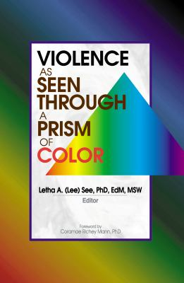 Violence as Seen Through a Prism of Color 9780789013927