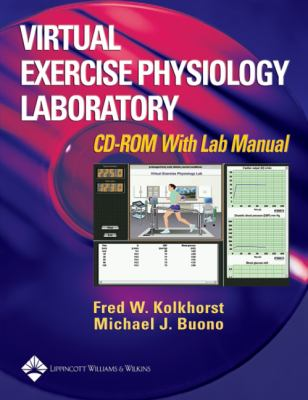 Virtual Exercise Physiology Laboratory: CD-ROM with Lab Manual 9780781736084