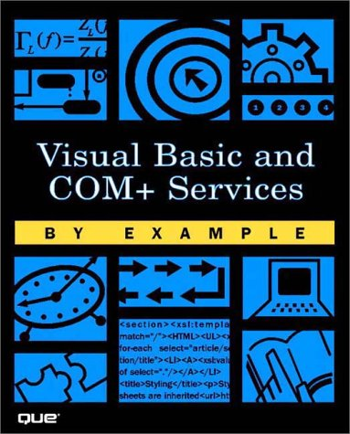 Visual Basic and COM+ Programming by Example 9780789724588