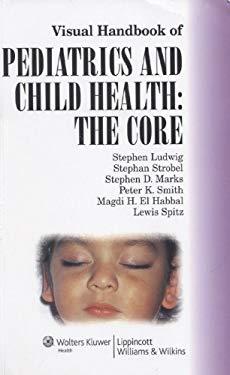 Visual Handbook of Pediatrics and Child Health: The Core 9780781795050