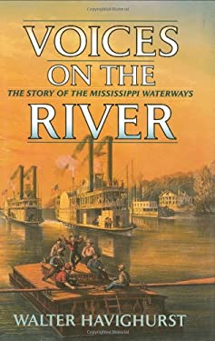Voices on the River: The Story of the Mississippi Waterways 9780785818380