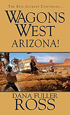 Wagons West: Arizona! 9780786027989