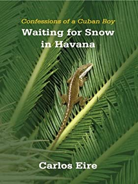 Waiting for Snow in Havana: Confessions of a Cuban Boy 9780786254040
