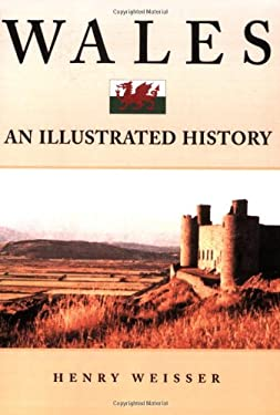 Wales: An Illustrated History 9780781809368