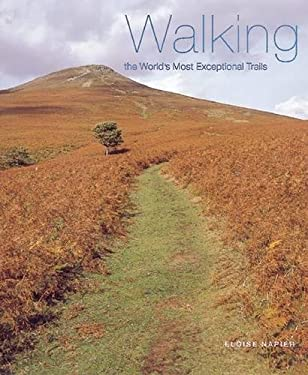 Walking the World's Most Exceptional Trails 9780789208019