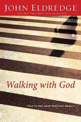 Walking with God: Talk to Him. Hear from Him. Really. 9780785206965