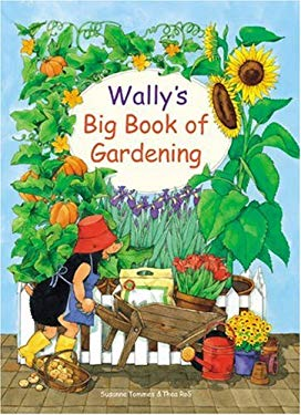 Wally's Big Book of Gardening: Featuring Indoor and Outdoor Projects 9780789207418