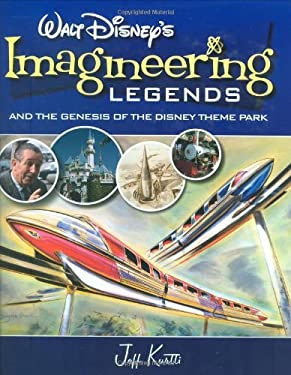 Walt Disney's Imagineering Legends: And the Genesis of the Disney Theme Park 9780786855599