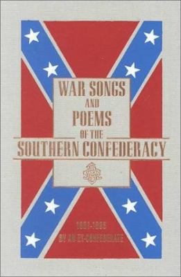 War Songs and Poems of the Southern Confederacy 9780785812739