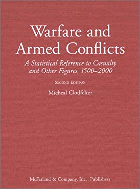 Warfare and Armed Conflicts: A Statistical Reference to Casualty and Other Figures, 1500-1999 - 2nd Edition