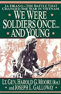 We Were Soldiers Once... and Young: Ia Drang - The Battle That Changed the War in Vietnam 9780786244959