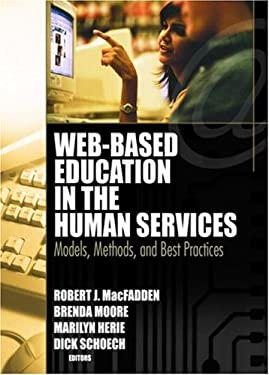 Web-Based Education in the Human Services: Models, Methods, and Best Practices 9780789026309