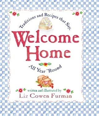 Welcome Home: Traditions and Recipes That Say, 9780781438346