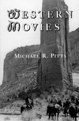 Western Movies: A TV and Video Guide to 4200 Genre Films 9780786404216