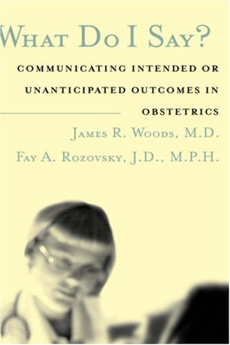 What Do I Say?: Communicating Intended or Unanticipated Outcomes in Obstetrics