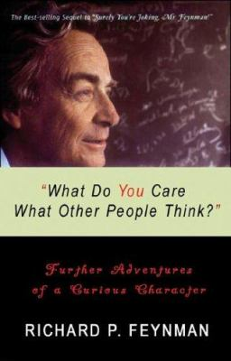 What Do You Care What Other People Think?: Further Adventures of a Curious Character 9780786135394